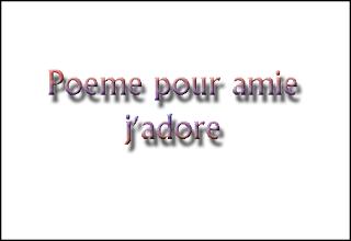 Poeme pour amie j'adore