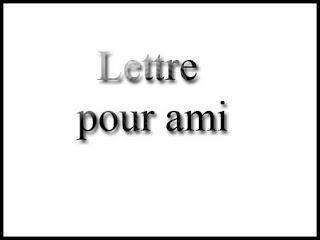 Lettre pour ami