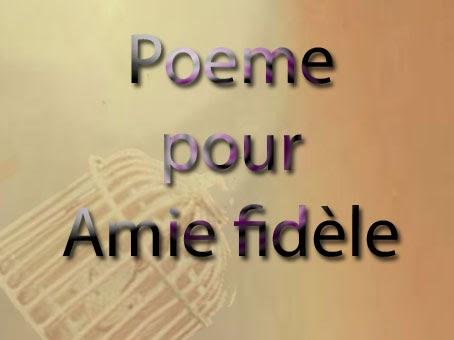 Poeme pour amie fidèle